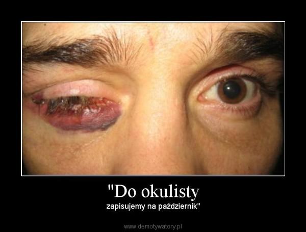 """""""Do okulisty – zapisujemy na październik"""""""