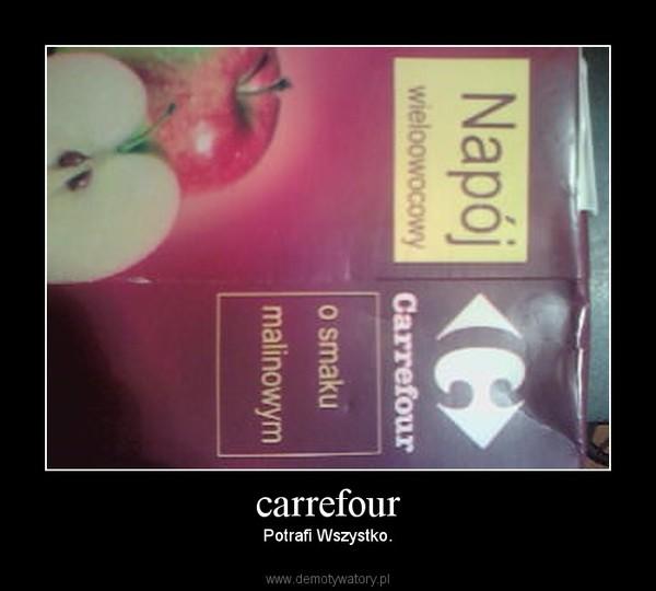carrefour – Potrafi Wszystko.