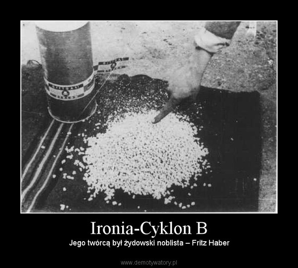 Ironia-Cyklon B – Jego twórcą był żydowski noblista – Fritz Haber