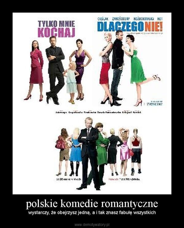 polskie komedie romantyczne – demotywatory.pl