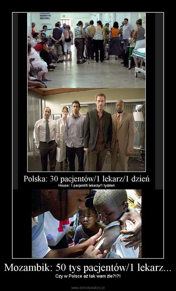 Mozambik: 50 tys pacjentów/1 lekarz... – Czy w Polsce aż tak wam źle?!?!