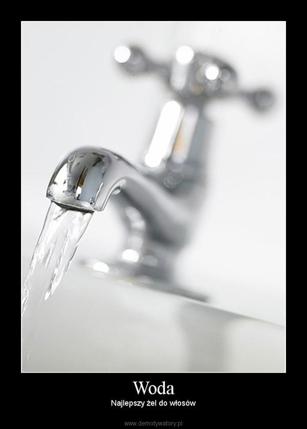 Woda – Najlepszy żel do włosów