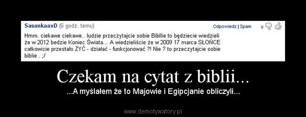 Czekam Na Cytat Z Biblii Demotywatorypl