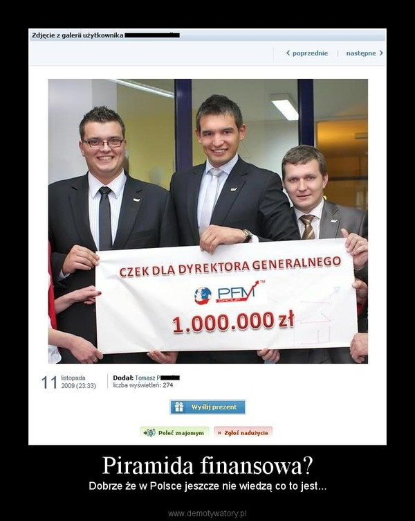 Piramida finansowa? – Dobrze że w Polsce jeszcze nie wiedzą co to jest...