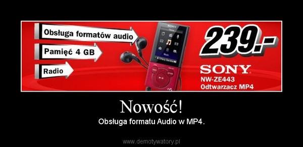 Nowość! – Obsługa formatu Audio w MP4.