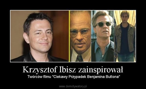 """Krzysztof Ibisz zainspirował –  Twórców filmu """"Ciekawy Przypadek Benjamina Buttona"""""""