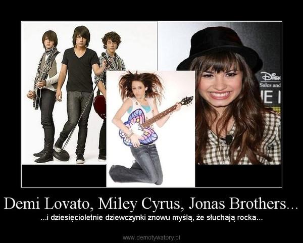 cytaty z piosenek zagranicznych Demi Lovato, Miley Cyrus, Jonas Brothers – Demotywatory.pl cytaty z piosenek zagranicznych