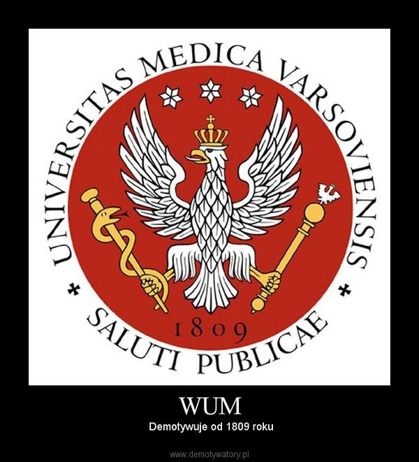 WUM –  Demotywuje od 1809 roku