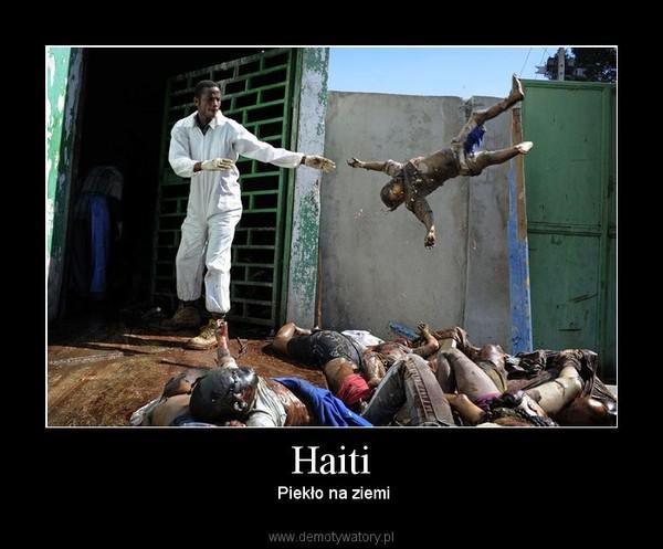 Haiti –  Piekło na ziemi