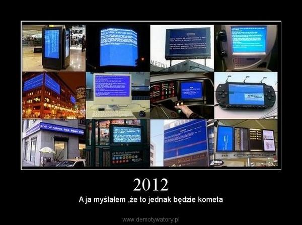 2012 – A ja myślałem ,że to jednak będzie kometa