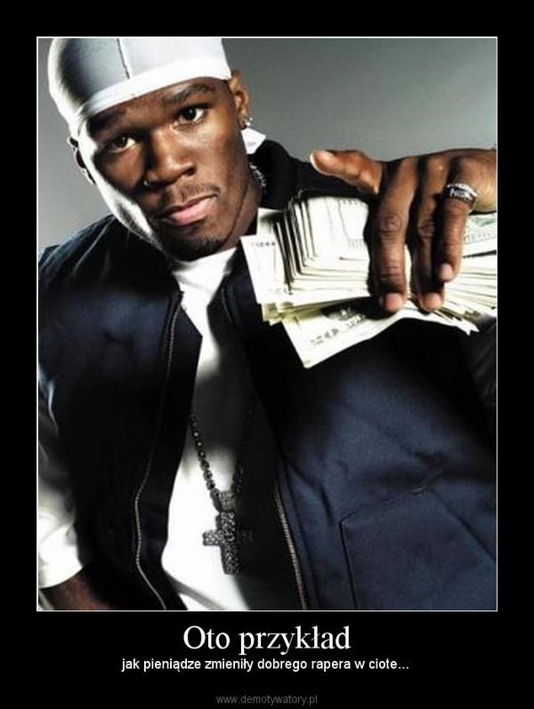Oto przykład – jak pieniądze zmieniły dobrego rapera w ciote...