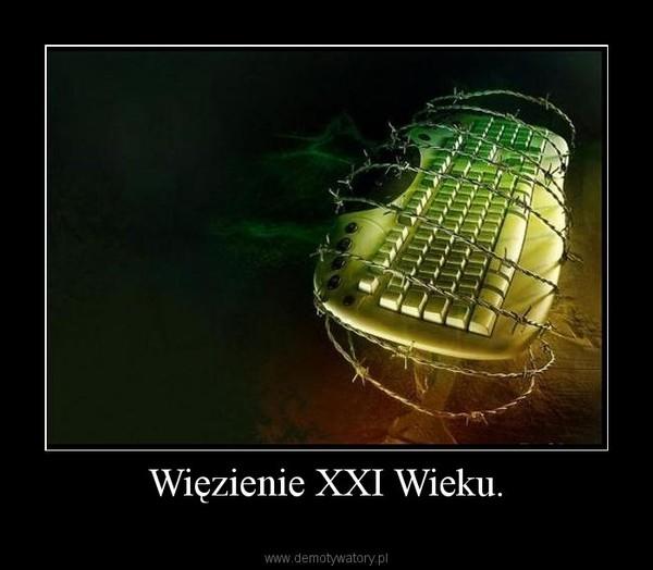 Więzienie XXI Wieku. –