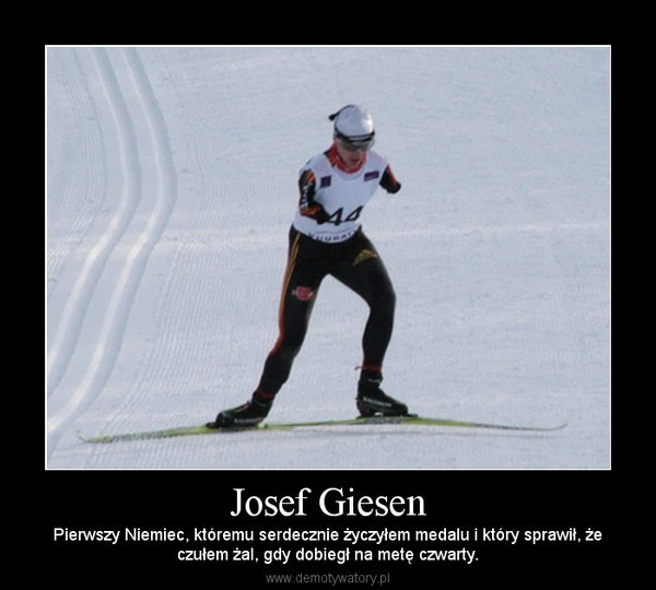 Josef Giesen – Pierwszy Niemiec, któremu serdecznie życzyłem medalu i który sprawił, żeczułem żal, gdy dobiegł na metę czwarty.