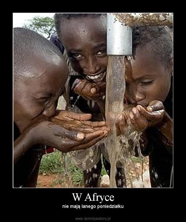 W Afryce – nie mają lanego poniedziałku