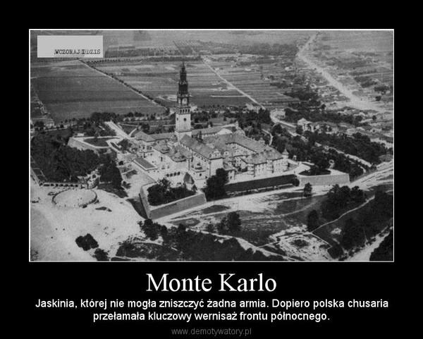 Monte Karlo – Jaskinia, której nie mogła zniszczyć żadna armia. Dopiero polska chusariaprzełamała kluczowy wernisaż frontu północnego.