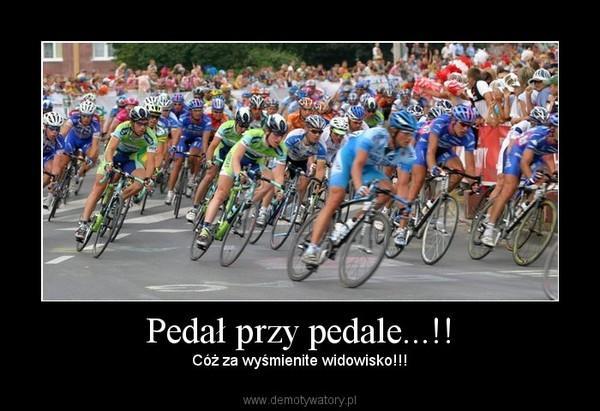 Pedał przy pedale...!! – Cóż za wyśmienite widowisko!!!