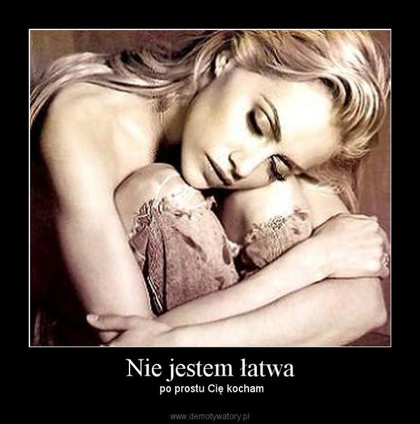 faeb94bc8436b3 Nie jestem łatwa – po prostu Cię kocham