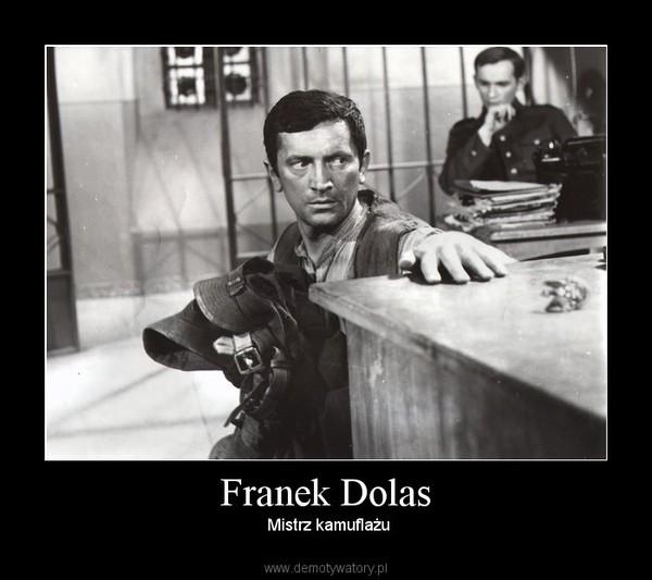 Franek Dolas –  Mistrz kamuflażu