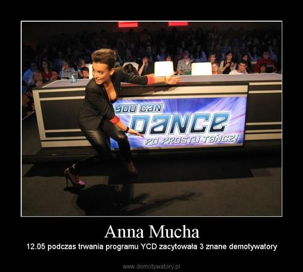 Anna Mucha – 12.05 podczas trwania programu YCD zacytowała 3 znane demotywatory