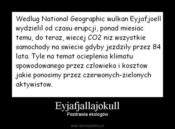 Eyjafjallajokull – Pozdrawia ekologów