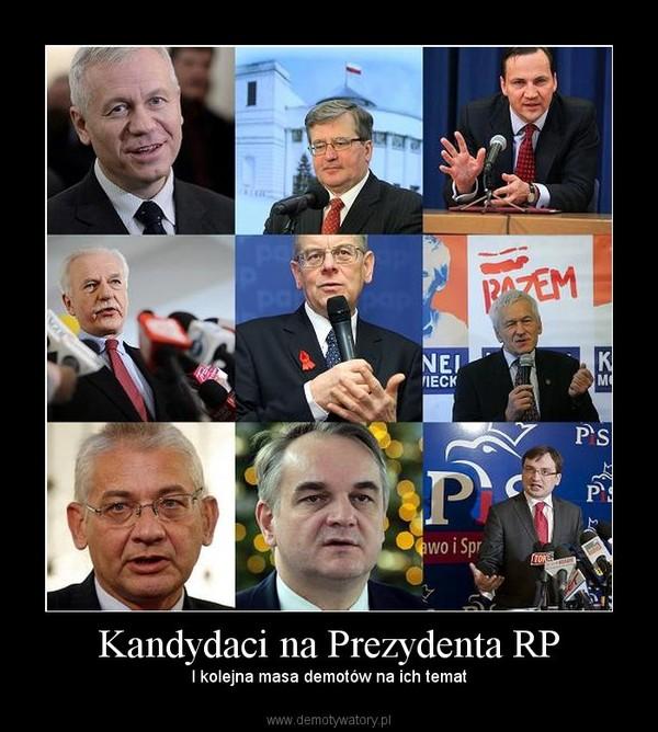 Kandydaci na Prezydenta RP – I kolejna masa demotów na ich temat