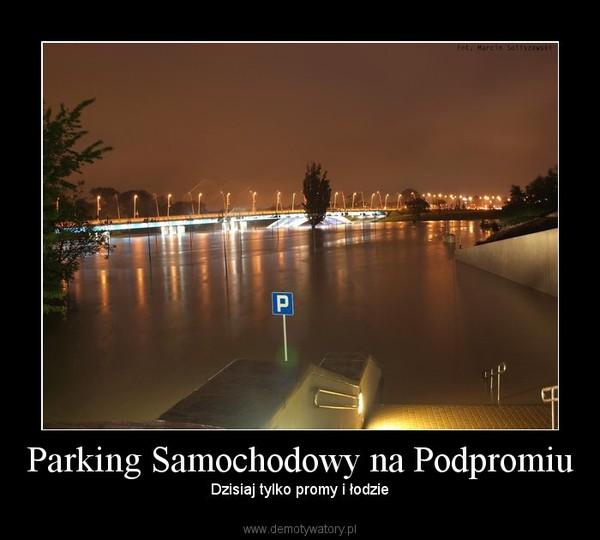 Parking Samochodowy na Podpromiu –  Dzisiaj tylko promy i łodzie