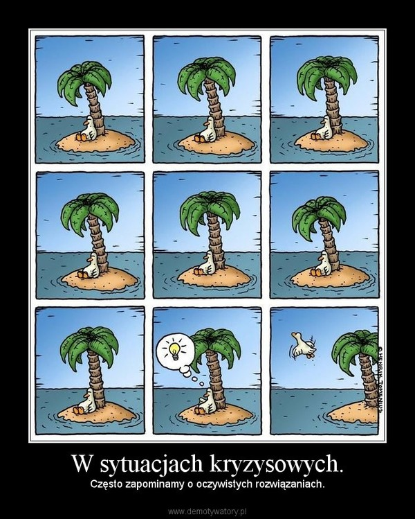 W sytuacjach kryzysowych. – Często zapominamy o oczywistych rozwiązaniach.