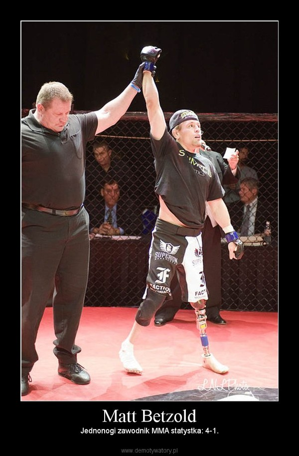Matt Betzold – Jednonogi zawodnik MMA statystka: 4-1.
