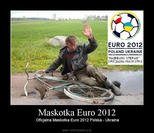 Maskotka Euro 2012 –  Oficjalna Maskotka Euro 2012 Polska - Ukraina