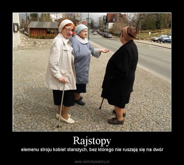 Rajstopy – elemenu stroju kobiet starszych, bez którego nie ruszają się na dwór