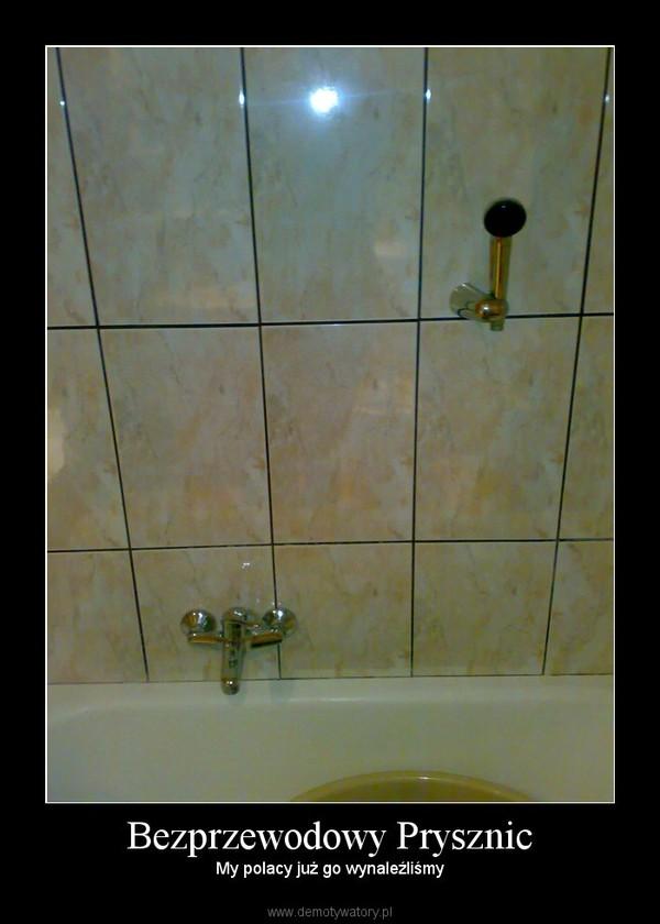 Bezprzewodowy Prysznic Demotywatorypl