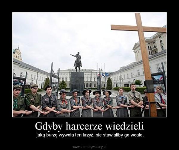 Gdyby harcerze wiedzieli –  jaką burzę wywoła ten krzyż, nie stawialiby go wcale.