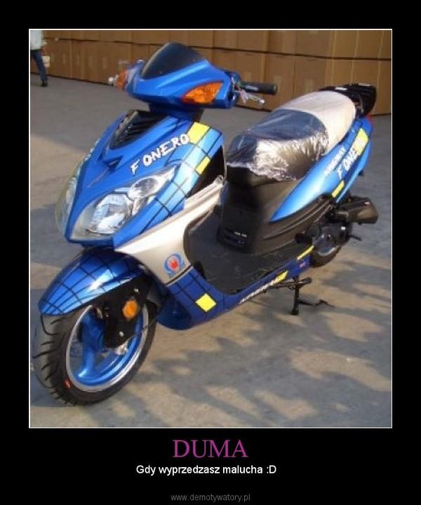 DUMA – Gdy wyprzedzasz malucha :D