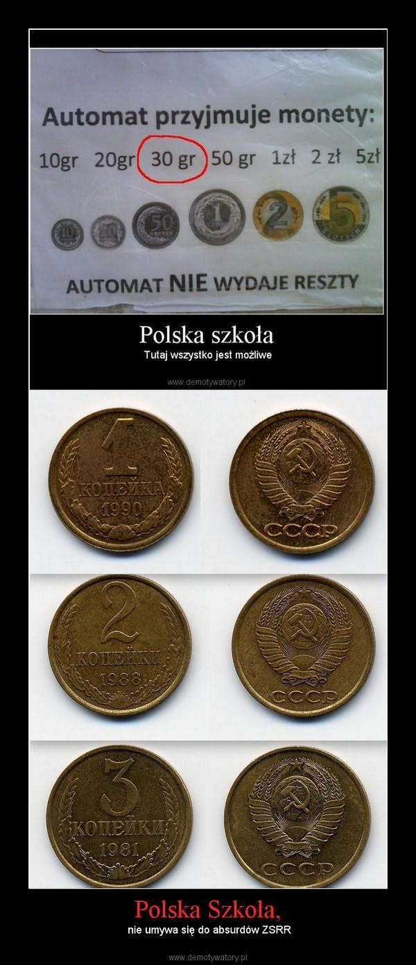 Polska Szkoła, –  nie umywa się do absurdów ZSRR
