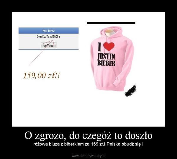 O zgrozo, do czegóż to doszło –  różowa bluza z biberkiem za 159 zł.! Polsko obudź się !