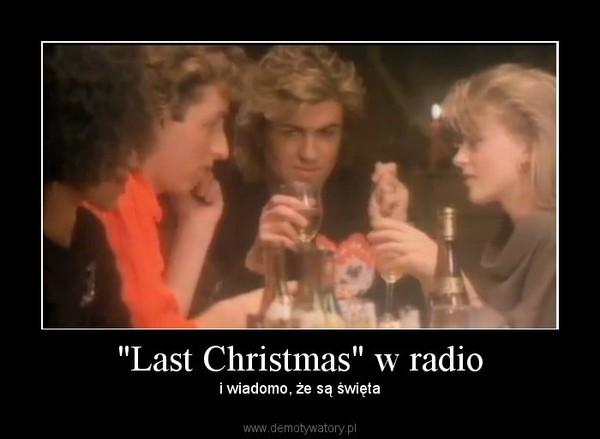 """""""Last Christmas"""" w radio – i wiadomo, że są święta"""