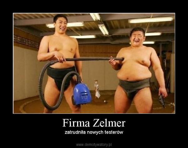 Firma Zelmer – zatrudniła nowych testerów