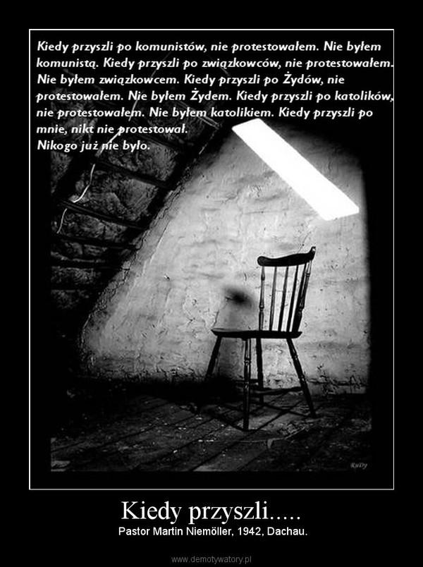 Kiedy przyszli..... – Pastor Martin Niemöller, 1942, Dachau.