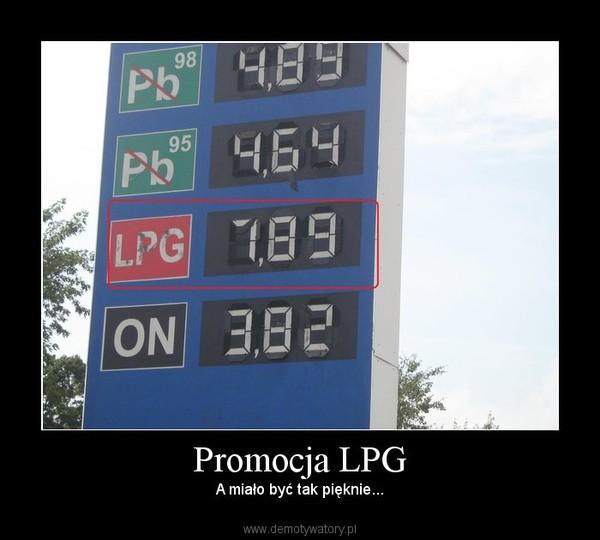 Promocja LPG – A miało być tak pięknie...