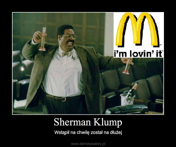 Sherman Klump – Wstąpił na chwilę został na dłużej