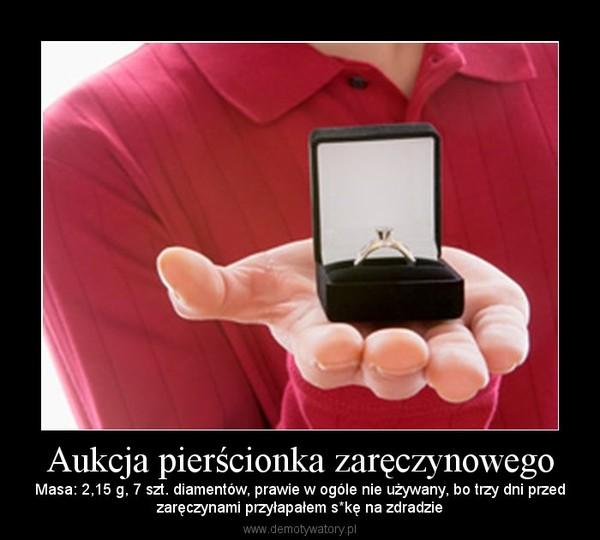 Wspaniały Aukcja pierścionka zaręczynowego – Demotywatory.pl FX13