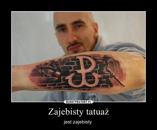Zajebisty Tatuaż Demotywatorypl