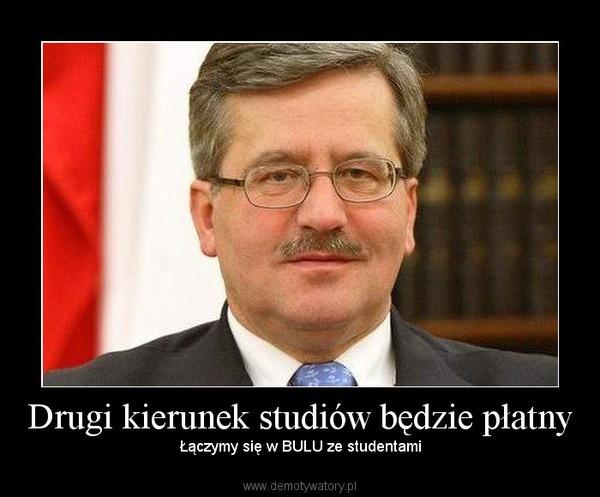 Drugi kierunek studiów będzie płatny – Łączymy się w BULU ze studentami