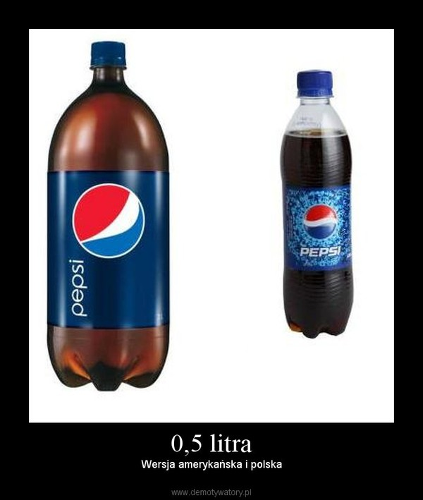 0,5 litra – Wersja amerykańska i polska