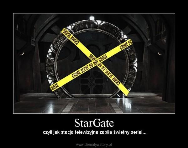 StarGate – czyli jak stacja telewizyjna zabiła świetny serial...