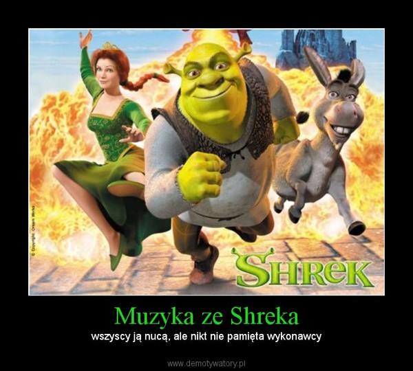Muzyka ze Shreka – wszyscy ją nucą, ale nikt nie pamięta wykonawcy