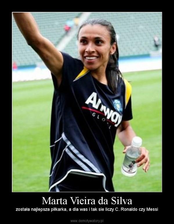Marta Vieira da Silva – została najlepsza piłkarka, a dla was i tak sie liczy C. Ronaldo czy Messi