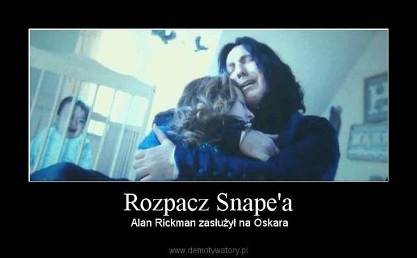 Rozpacz Snape'a – Alan Rickman zasłużył na Oskara