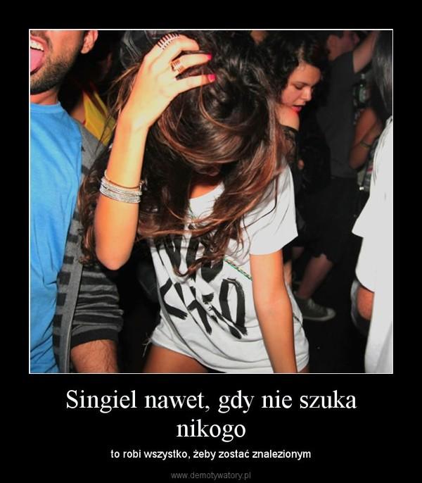 Jeśli się umawiasz, jesteś singlem