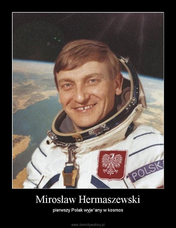 Mirosław Hermaszewski – pierwszy Polak wyje*any w kosmos